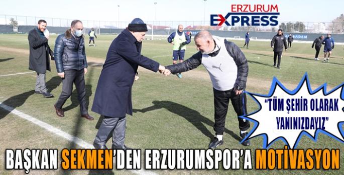 BAŞKAN SEKMEN, ERZURUMSPOR'A MORAL VERDİ.