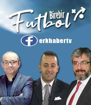 BİREBİR FUTBOL ERK HABER TV'DE
