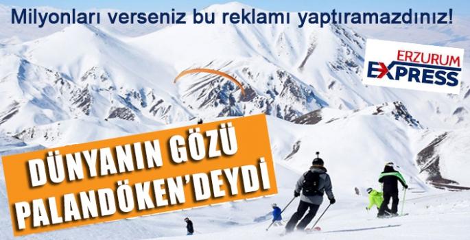 DÜNYA'NIN GÖZÜ PALANDÖKEN'DEYDİ!