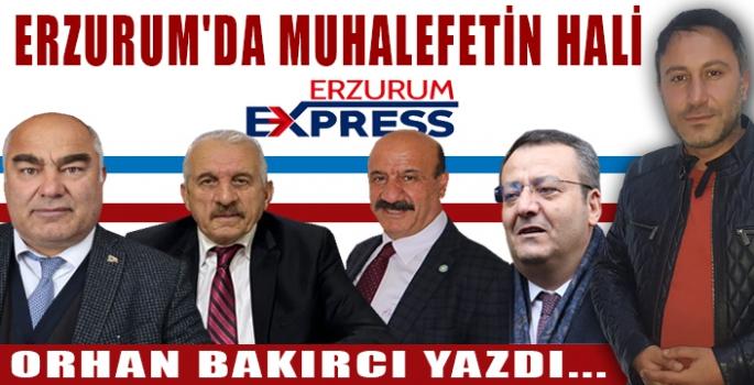 ERZURUM'DA MUHALEFETİN HALİ...
