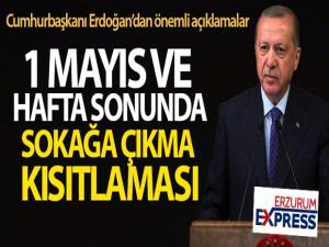 Cumhurbaşkanı Erdoğan: '1 Mayıs ve haftasonu sokağa çıkma kısıtlaması planlıyoruz'