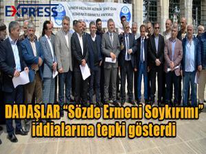 """DADAŞLAR """"Sözde Ermeni Soykırımı"""" iddialarına tepki gösterdi"""