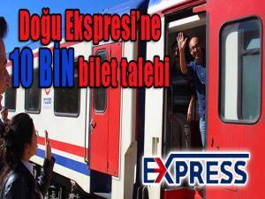 Doğu Ekspresi'ne 10 bin bilet talebi