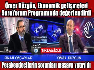 Düzgün, ekonomik gelişmeleri SoruYorum'da değerlendirdi.