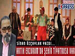 Erzurum'un artık bir şehir tiyatrosu var.
