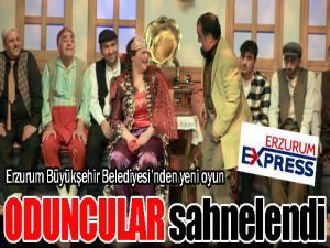 """Erzurum Büyükşehir Belediyesi'nden yeni oyun; """"ODUNCULAR"""""""
