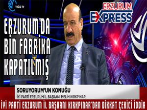 ERZURUM'DA BİN FABRİKA KAPATILMIŞ