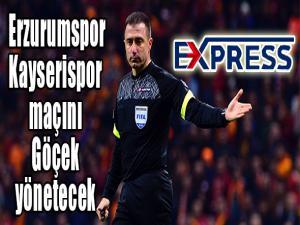 Erzurumspor-Kayserispor maçını Göçek yönetecek