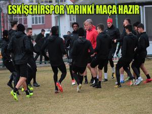 Eskişehirspor yarınki maça hazır