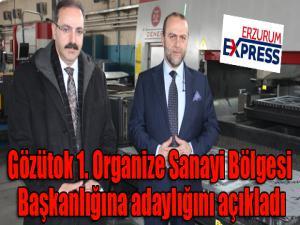Gözütok 1. Organize Sanayi Bölgesi Başkanlığına adaylığını açıkladı