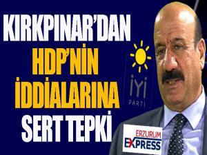 Kırkpınar'dan HDP'nin iddialarına sert tepki...