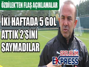 """Mehmet Özdilek: """"İki haftada 5 gol attık, 2 golümüzü saymadılar"""""""