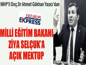 MHP'li Doç.Dr Ahmet Gökhan Yazıcı'dan Milli Eğitim Bakanı Ziya Selçuk'a açık mektup!