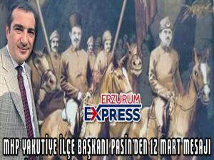 MHP Yakutiye İlçe Başkanı Pasin'den 12 Mart mesajı