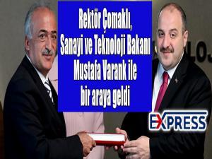 Rektör Çomaklı, Sanayi ve Teknoloji Bakanı Mustafa Varank ile bir araya geldi