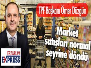 TPF Başkanı Düzgün: Market satışları normal seyrine döndü