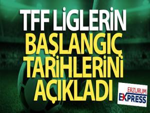 Türkiye Futbol Federasyonu liglerin başlangıç tarihlerini açıkladı