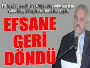 Vahit Bingöl İYİ Parti'den aday adayı...