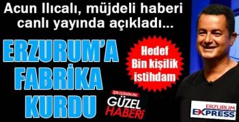 Acun Ilıcalı'dan Erzurum'a yatırım müjdesi...