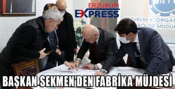 """Başkan Sekmen: """"Erzurum'a yeni fabrikalar kurulacak"""""""