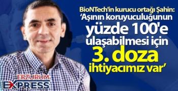 BioNTech'in kurucu ortağı Şahin: '3. doza ihtiyacımız var'