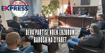 DEVA PARTİSİ'NDEN ERZURUM BAROSU'NA ZİYARET