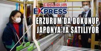 ERZURUM'DA DOKUNUP, JAPONYA'YA SATILIYOR
