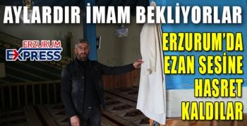 ERZURUM'DA EZAN SESİNE HASRET KALDILAR