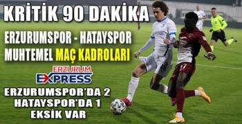 Erzurum'da kritik 90 dakika!