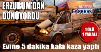 Erzurum'dan Dönüyordu