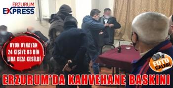 ERZURUM'DA KAHVEHANE BASKINI