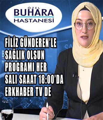 FİLİZ GÜNDEREN'LE SAĞLIK OLSUN PROGRAMI HER SALI ERKHABER TV'DE