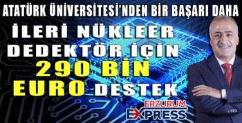 İLERİ NÜKLEER DEDEKTÖR İÇİN 290 BİN EURO DESTEK