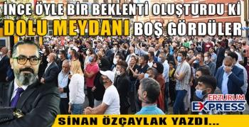 İNCE'NİN ERZURUM GEZİSİ NOTLARI...