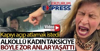 İstanbul'da alkollü kadının taksiciye zor anlar yaşattığı anlar kamerada