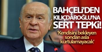 MHP Genel Başkanı Bahçeli'den Kılıçdaroğlu'na sert tepki!