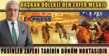 PASİNLER ZAFERİ TARİHİN DÖNÜM NOKTASIDIR