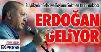 Sekmen açıkladı, Cumhurbaşkanı Erdoğan geliyor...