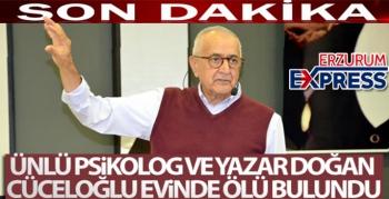 Ünlü psikolog ve yazar Doğan Cüceloğlu, evinde ölü bulundu