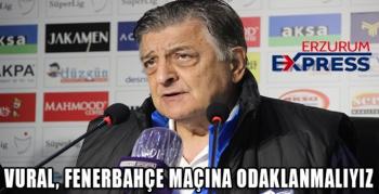 """Yılmaz Vural: """"Fenerbahçe maçına odaklanmalıyız"""""""