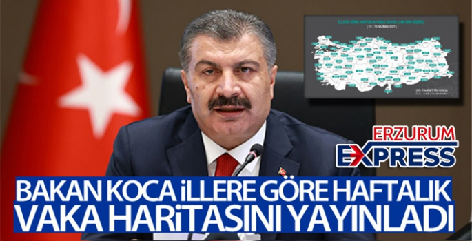 Sağlık Bakanı Koca, illere göre haftalık vaka haritası yayınladı