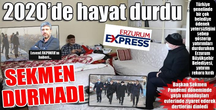 2020'de hayat durdu, Erzurum'da yatırımlar durmadı...