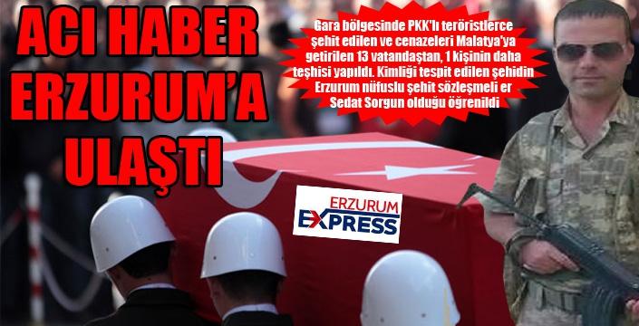 Acı haber Erzurum'a ulaştı...