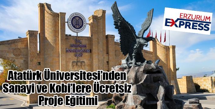 Atatürk Üniversitesi'nden Sanayi ve Kobi'lere Ücretsiz Proje Eğitimi