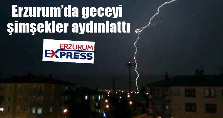 Erzurum'da geceyi şimşekler aydınlattı