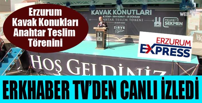 Kavak Konutları anahtar teslim töreni ERKHABER TV'den canlı yayınlandı...